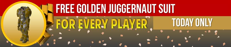 FREE GOLDEN JUGGERNAUT SUIT - TODAY ONLY!